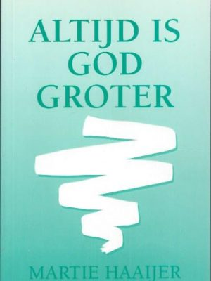 Altijd is God groter-Martie Haaijer-2004