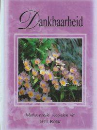 Dankbaarheid-Motiverende woorden uit Het Boek-9033813084