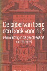 De bijbel van toen, een boek voor nu-9025944264