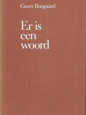 Er is een woord-Geert Boogaard-9026624212