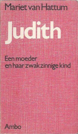Judith, een moeder en haar zwakzinnige kind-Mariet Van Hattum-9026304730