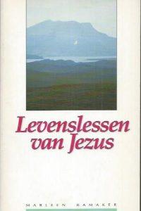 Levenslessen van Jezus-Marleen Ramaker-9065340173