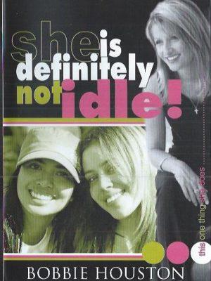 She is definitely not idle!-Bobbie Houston