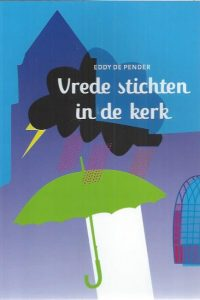 Vrede stichten in de kerk-Eddy de Pender-9789058818096