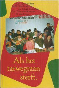 Als het tarwegraan sterft-J.W. van den Berg-9033106353