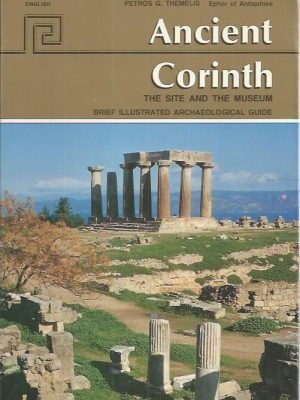 Ancient Corinth-the site and the museum-Petros G Themelis