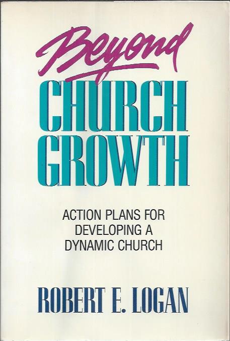 Beyond church growth-Robert E. Logan-0800753321-9780800753320