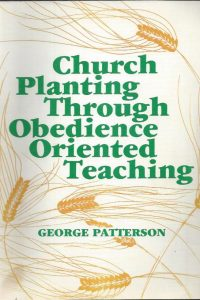 Church planting through obedience oriented teaching-George Patterson-0878089101