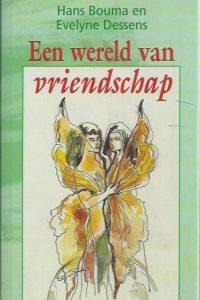 Een wereld van Vriendschap-Hans Bouma en Evelyne Dessens-902429195X