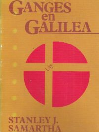 Ganges en Galilea-Stanley J. Samartha-9024230810