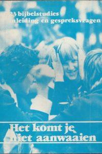 Het komt je niet aanwaaien-23 bijbelstudies-Inleiding en gespreksvragen-Youth for Christ-1979