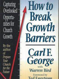 How to break growth barriers-Carl F. George with Warren Bird-0801038537-9780801038532
