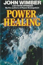 Power healing-John Wimber with Kevin Springer-0340390905-9780340390900