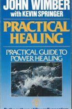 Practical Healing-John Wimber with Kevin Springer-9780340418505