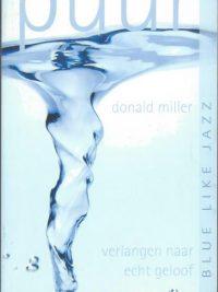 Puur, verlangen naar echt geloof-Donald Miller-9789033818585