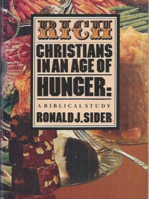 Rich Christians in an age of hunger-Ronald J. Sider-0877847932