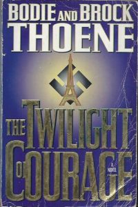 The Twilight of Courage-Bodie and Brock Thoene-1860240127