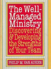 The Well-Managed Ministry-Philip M. Van Auken-0896937364