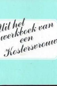 Uit het werkboek van een Kostersvrouw-Corrie Jaarsveld-vd Wilt