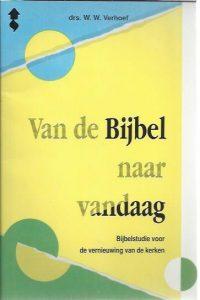 Van de Bijbel naar vandaag-W.W. Verhoef-9071571181