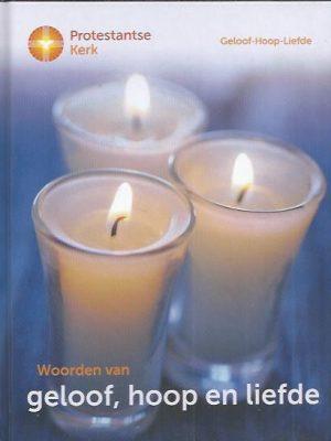 Woorden van geloof, hoop en liefde-Protestantse Kerk 2011