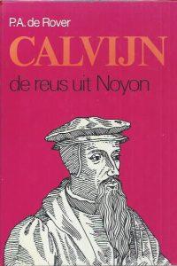 Calvijn, de reus uit Noyon-P.A. de Rover-902970618X