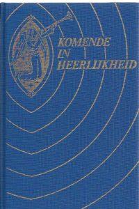 Komende in Heerlijkheid-Ds. G. Zomer