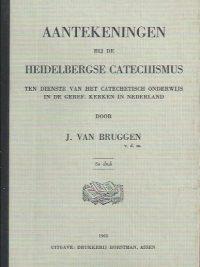 Aantekeningen bij de Heidelbergse Catechismus-J. van Bruggen-5e druk