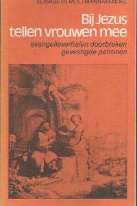 Bij Jezus tellen vrouwen mee-Elisabeth Moltmann-Wendel-9025942091