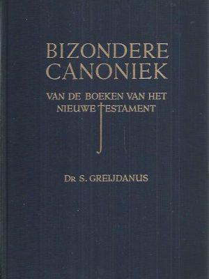 Bizondere Canoniek van de boeken van het Nieuwe Testament-Deel 1-S. Greijdanus