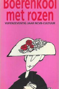 Boerenkool met rozen-vijfenzeventig jaar NCVB-cultuur-9024261740