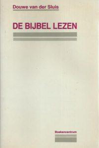 De bijbel lezen-Douwe van der Sluis-9023914295