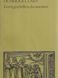 De heilige Clara, leven, geschriften, documenten-Hilarion Goossens-9025708749