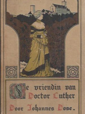 De vriendin van doctor Luther-Johannes Dose