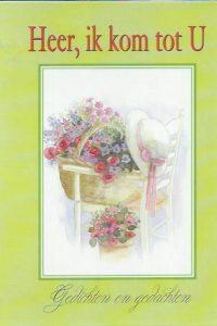 Heer, ik kom tot U-gedichten en gedachten-9033812908
