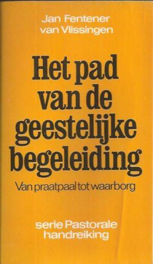 Het pad van de geestelijke begeleiding-Jan Fentener van Vlissingen-9029706562