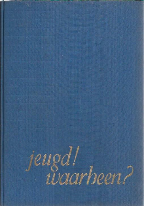 Jeugd, Waarheen-.J. van Wijk-Banier 1958