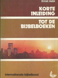 Korte inleiding tot de bijbelboeken-Ernst Aebi-9032395629-2e druk