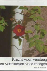 Kracht voor vandaag en vertrouwen voor morgen-Alida M. Bosshardt