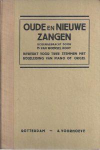 Oude nieuwe Zangen, bijeengebracht door M. Van Woensel Kooy, bewerkt voor twee stemmen met begeleiding van piano of orgel