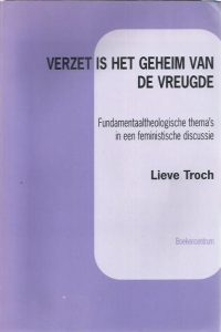 Verzet is het geheim van de vreugde-Lieve Troch-9023915585-9789023915584