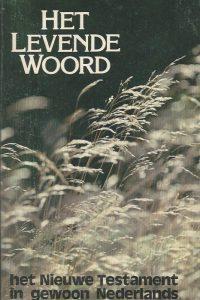 Het levende Woord het Nieuwe Testament in gewoon Nederlands Gideon 9060673077 9789060673072