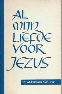 Al mijn liefde voor Jezus-Dr. Basilea Schlink-1e druk