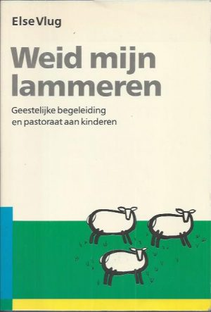 Weid mijn lammeren-Else Vlug-9060674707-5e druk
