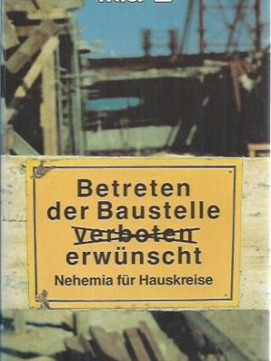 Betreten der Baustelle erwunscht Nehemia fur Hauskreise-Ortwin Schweitzer-3417204100-9783417204100