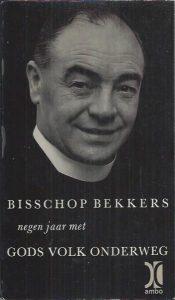 Bisschop Bekkers, negen jaar met Gods volk onderweg-Ambo