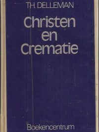 Christen en crematie-Th. Delleman-9023901983