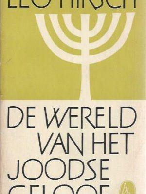 De wereld van het Joodse geloof-Leo Hirsch