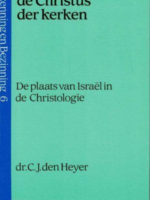 Een joodse Jezus, de Christus der Kerken-dr. C.J. den Heyer-9789024268948