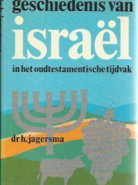 Geschiedenis van Israel in het oudtestamentische tijdvak-H. Jagersma-9024233518